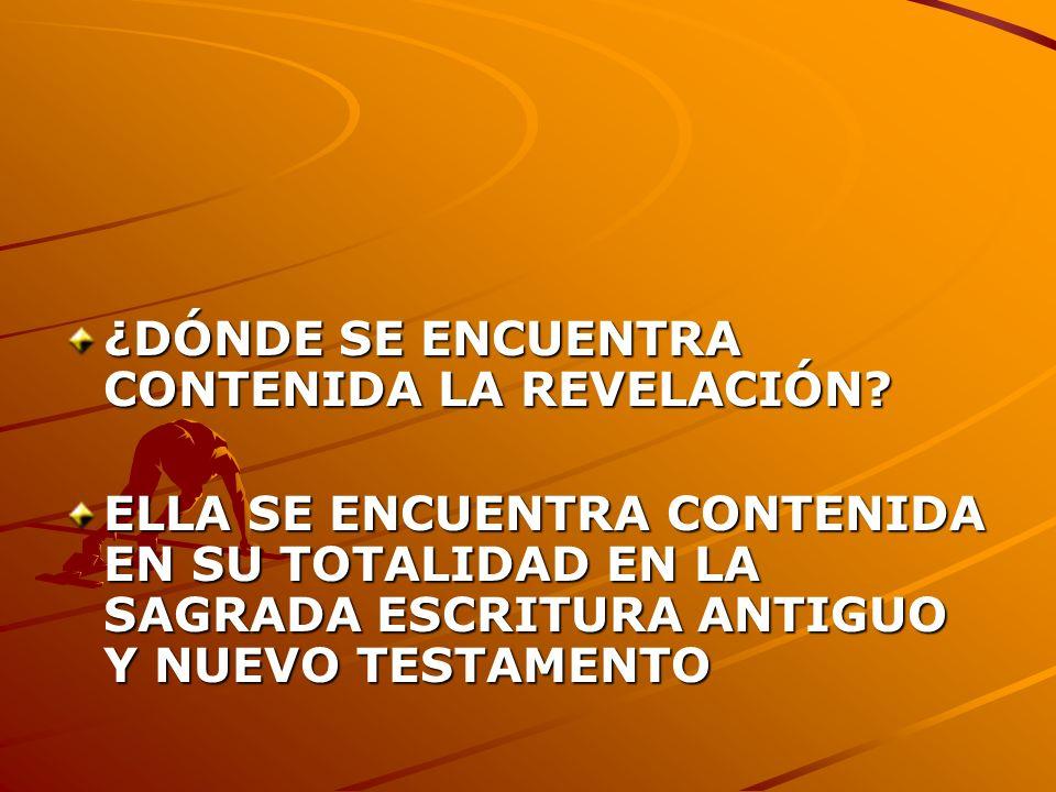 ¿DÓNDE SE ENCUENTRA CONTENIDA LA REVELACIÓN