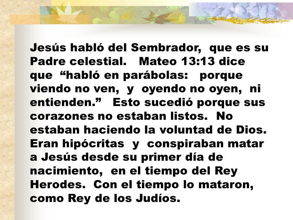 Jesús habló del Sembrador, que es su Padre celestial