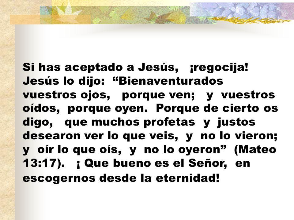 Si has aceptado a Jesús, ¡regocija