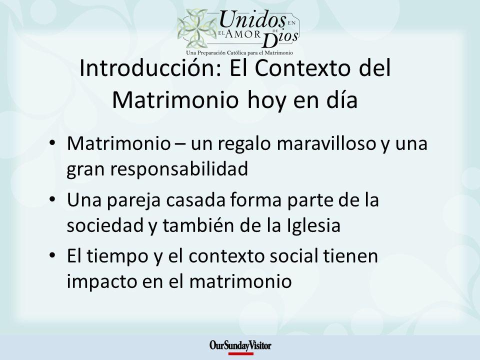 Introducción: El Contexto del Matrimonio hoy en día