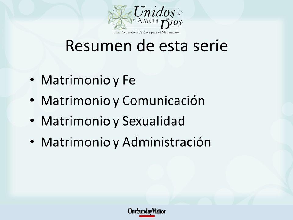 Resumen de esta serie Matrimonio y Fe Matrimonio y Comunicación