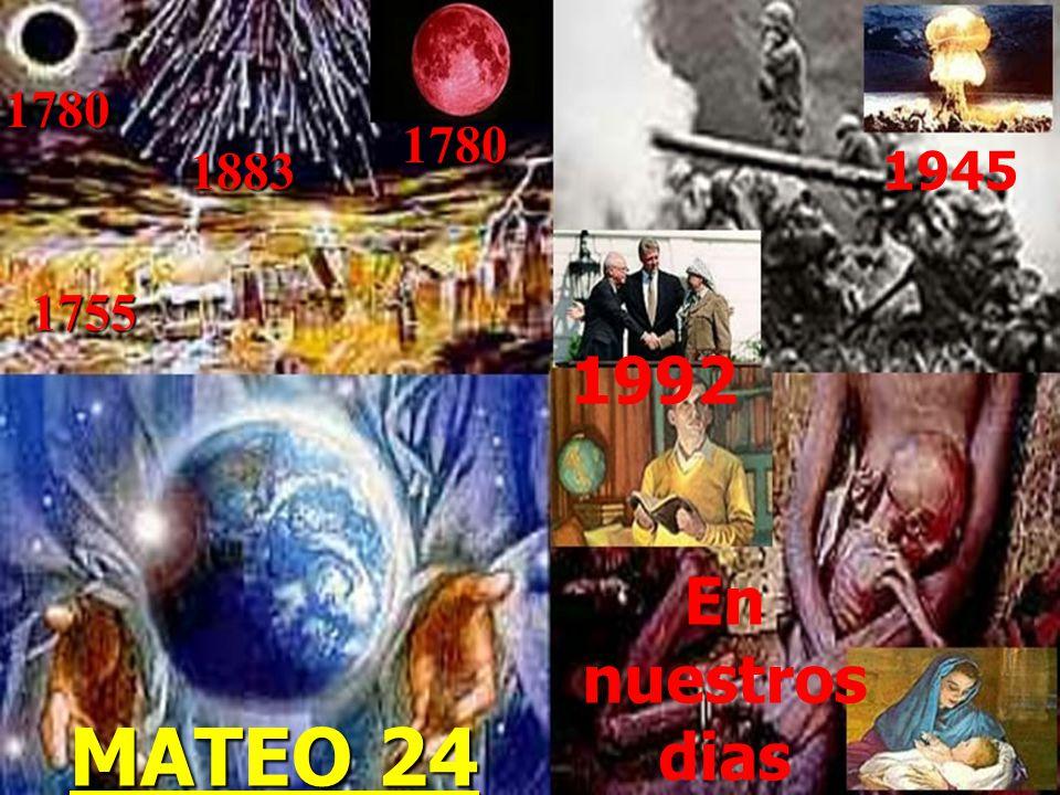 1780 1780 1883 1945 1755 1992 En nuestros dias MATEO 24