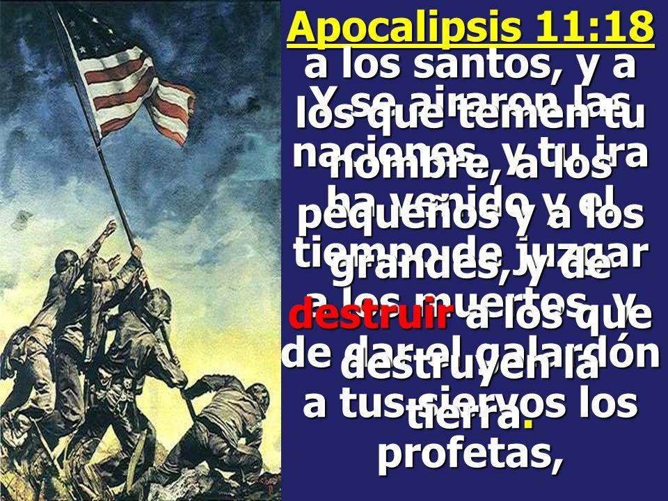 Apocalipsis 11:18 Y se airaron las naciones, y tu ira ha venido y el tiempo de juzgar a los muertos, y de dar el galardón a tus siervos los profetas,