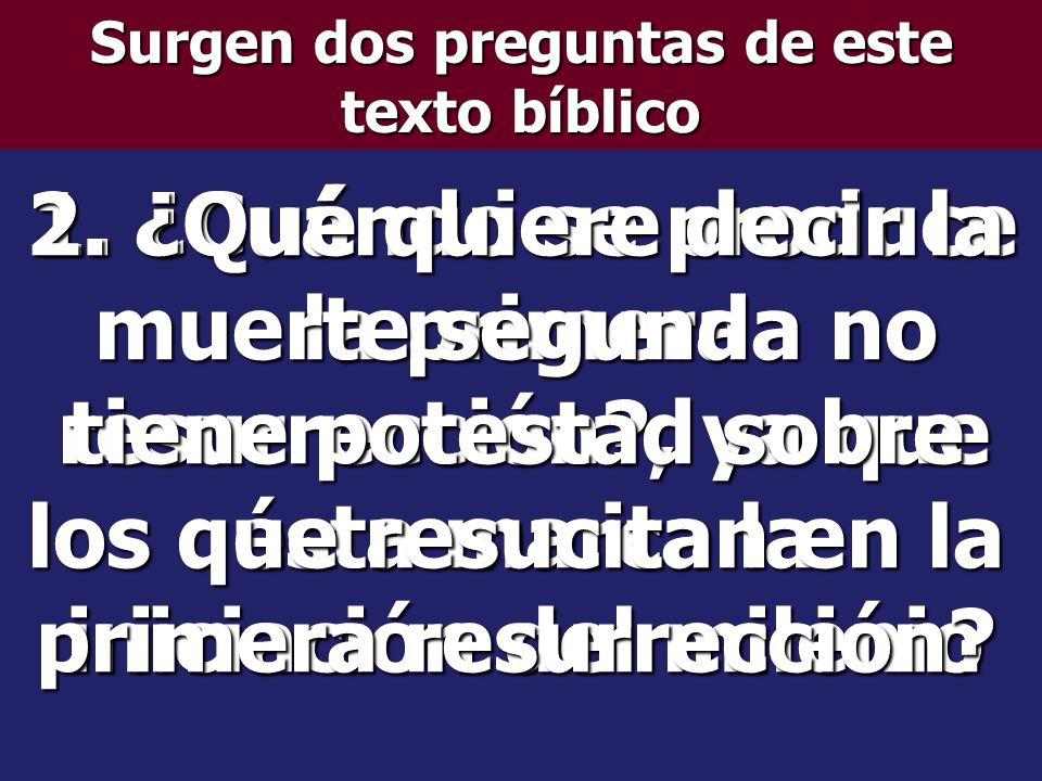 Surgen dos preguntas de este texto bíblico