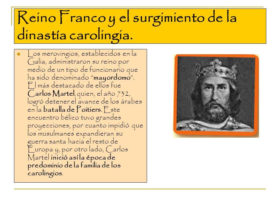 Reino Franco y el surgimiento de la dinastía carolingia.