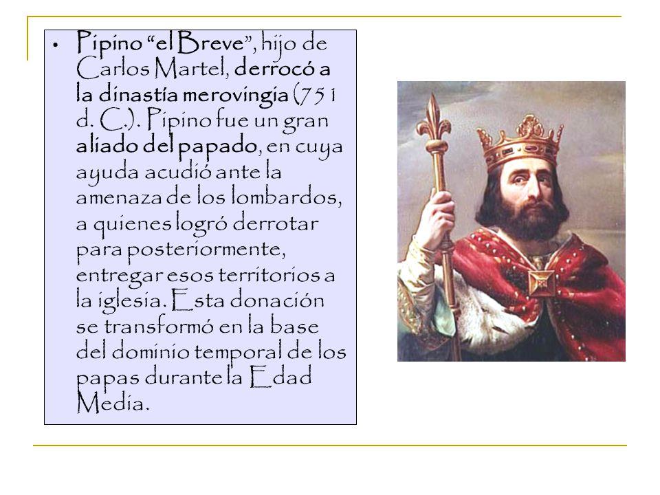 Pipino el Breve , hijo de Carlos Martel, derrocó a la dinastía merovingia (751 d.