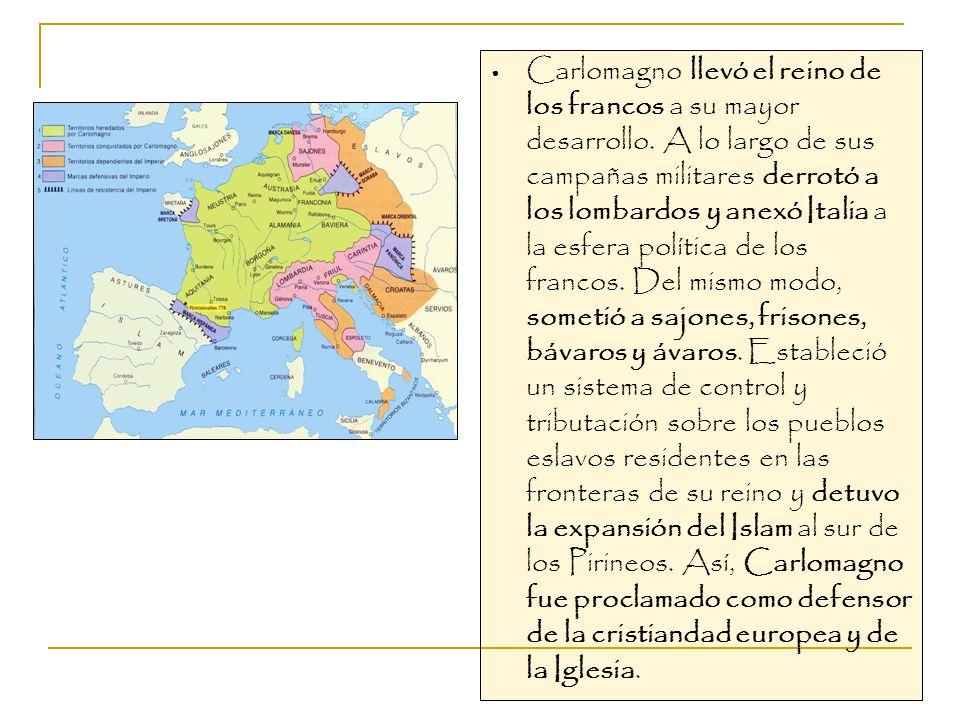 Carlomagno llevó el reino de los francos a su mayor desarrollo