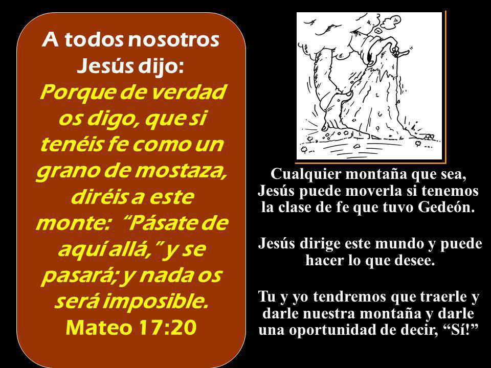 A todos nosotros Jesús dijo: