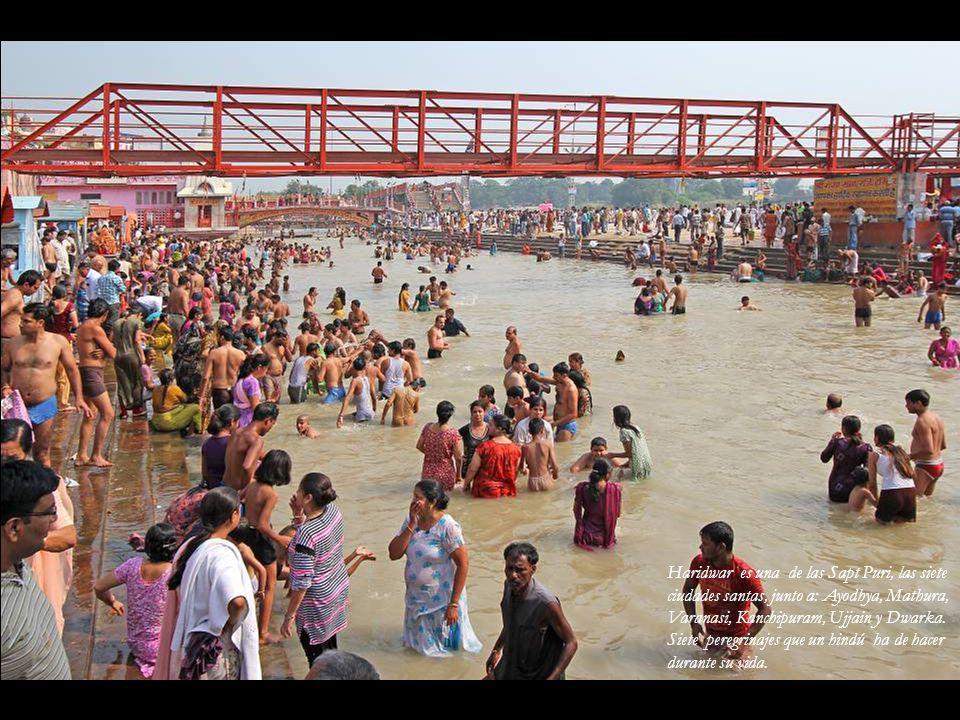 Haridwar es una de las Sapt Puri, las siete