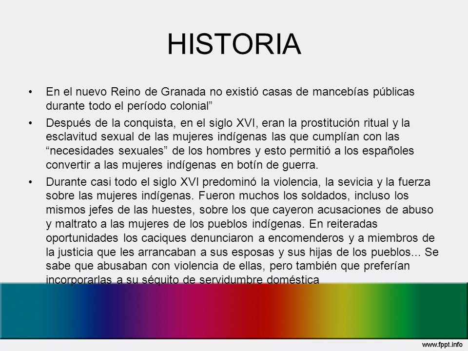 HISTORIA En el nuevo Reino de Granada no existió casas de mancebías públicas durante todo el período colonial