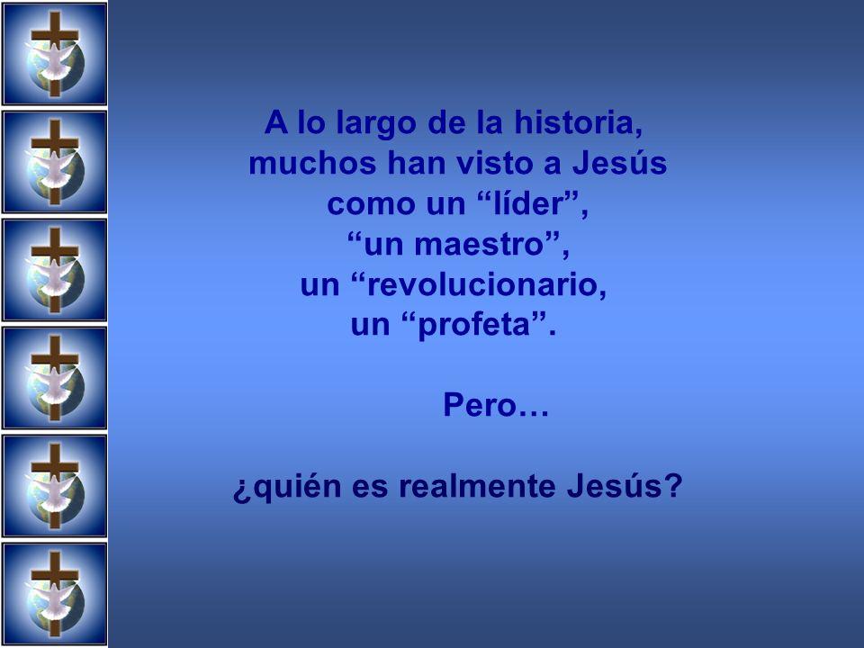 A lo largo de la historia, muchos han visto a Jesús como un líder ,