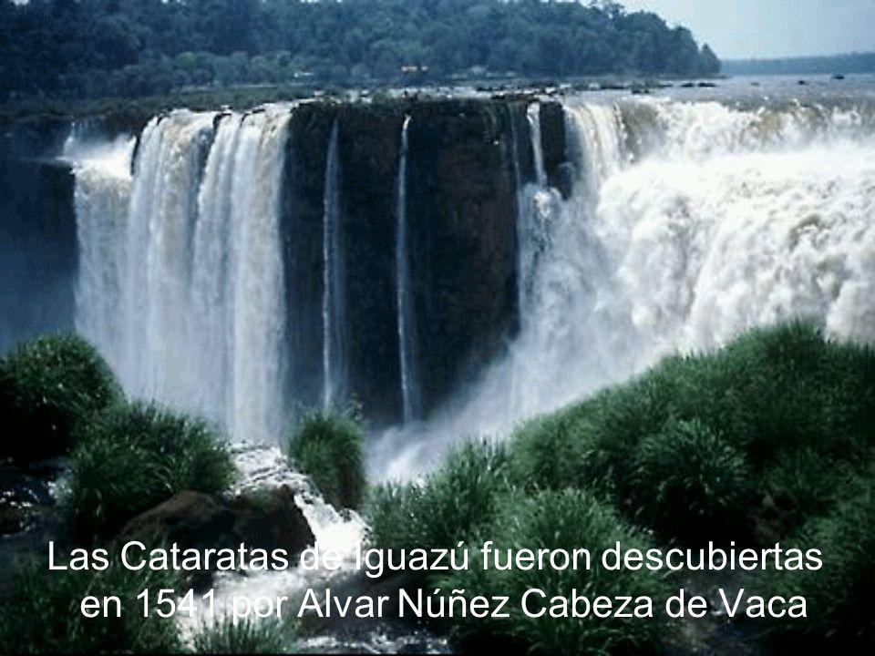 Las Cataratas de Iguazú fueron descubiertas en 1541 por Alvar Núñez Cabeza de Vaca