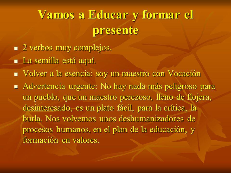 Vamos a Educar y formar el presente