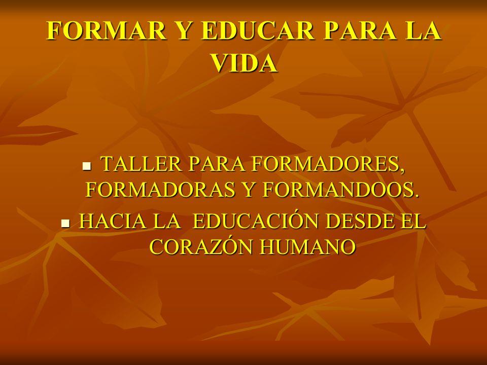 FORMAR Y EDUCAR PARA LA VIDA