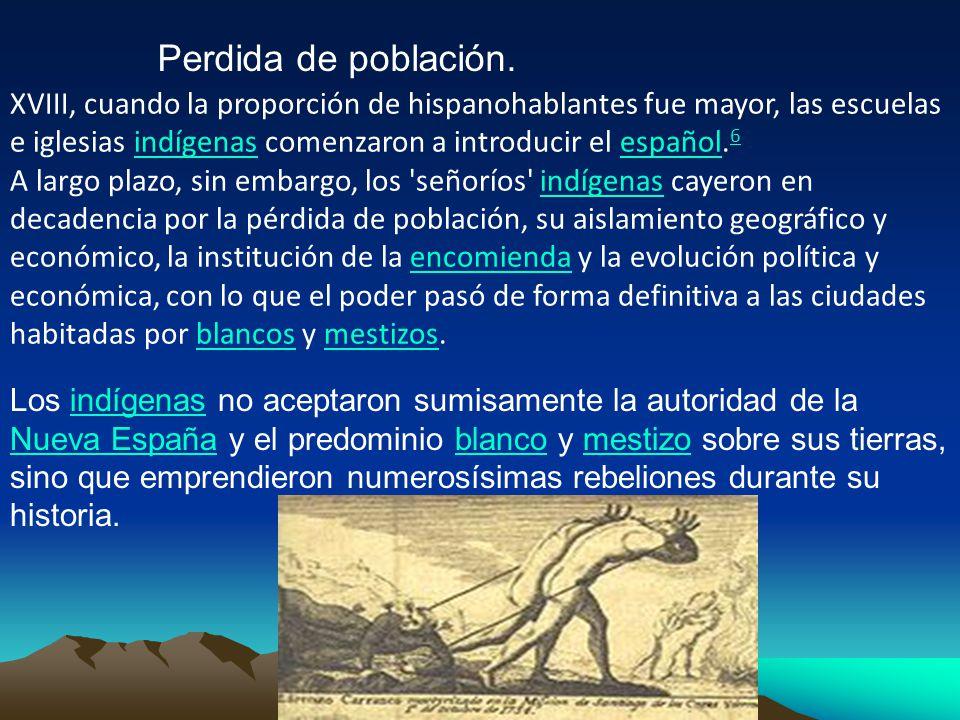 XVIII, cuando la proporción de hispanohablantes fue mayor, las escuelas e iglesias indígenas comenzaron a introducir el español.6