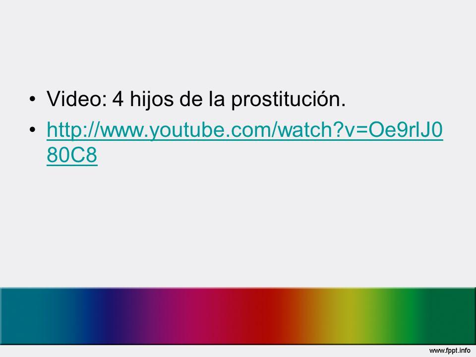 Video: 4 hijos de la prostitución.