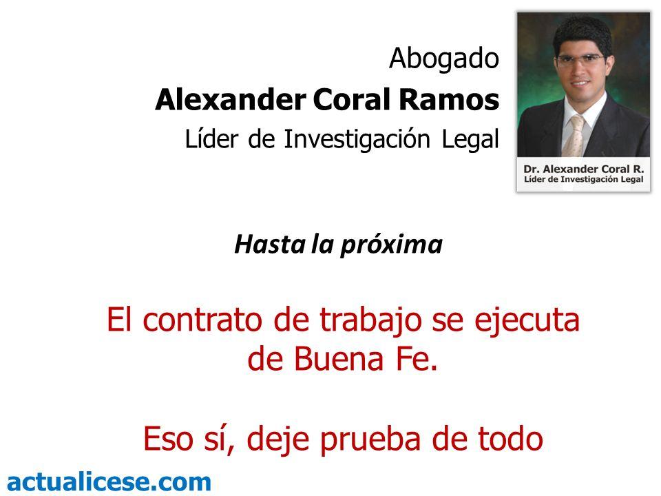 El contrato de trabajo se ejecuta de Buena Fe.