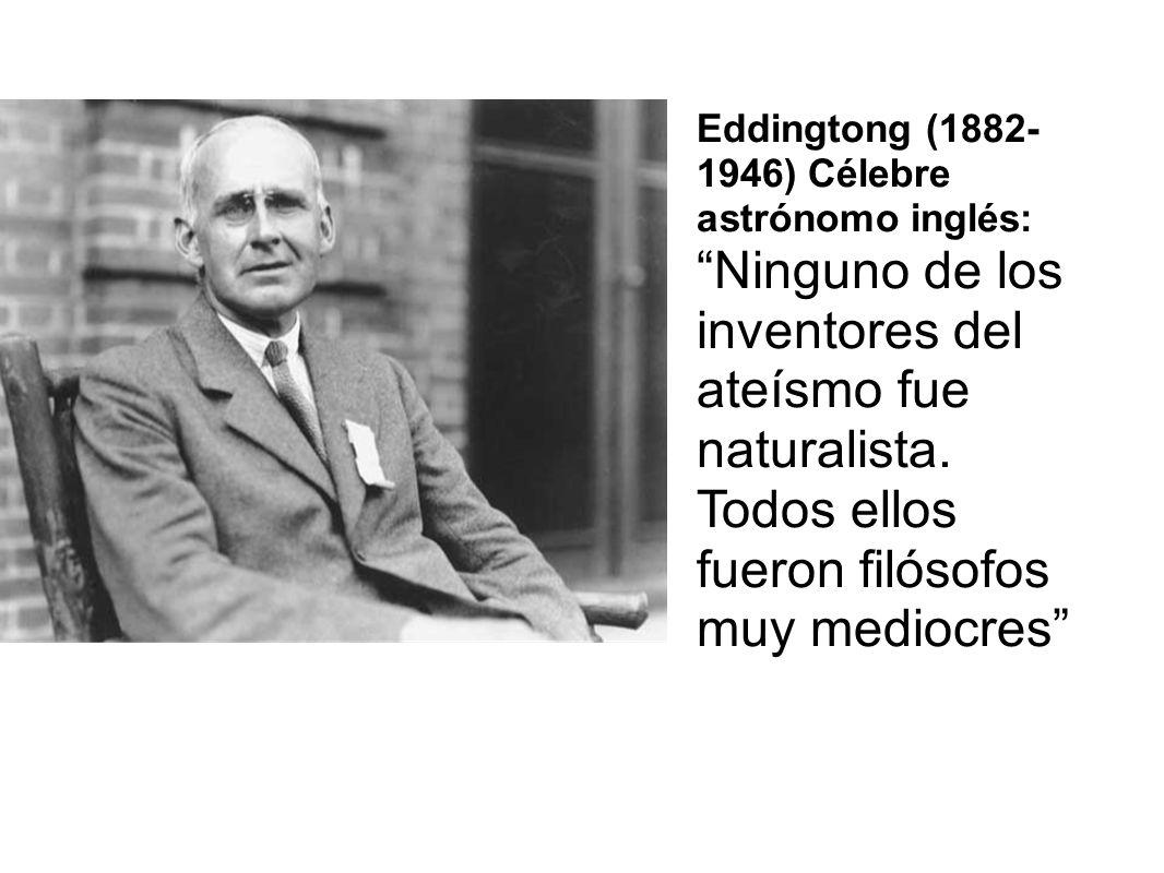 Eddingtong (1882- 1946) Célebre astrónomo inglés:
