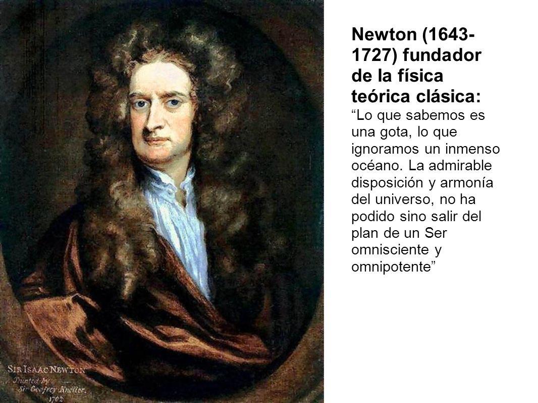 Newton (1643- 1727) fundador de la física teórica clásica: