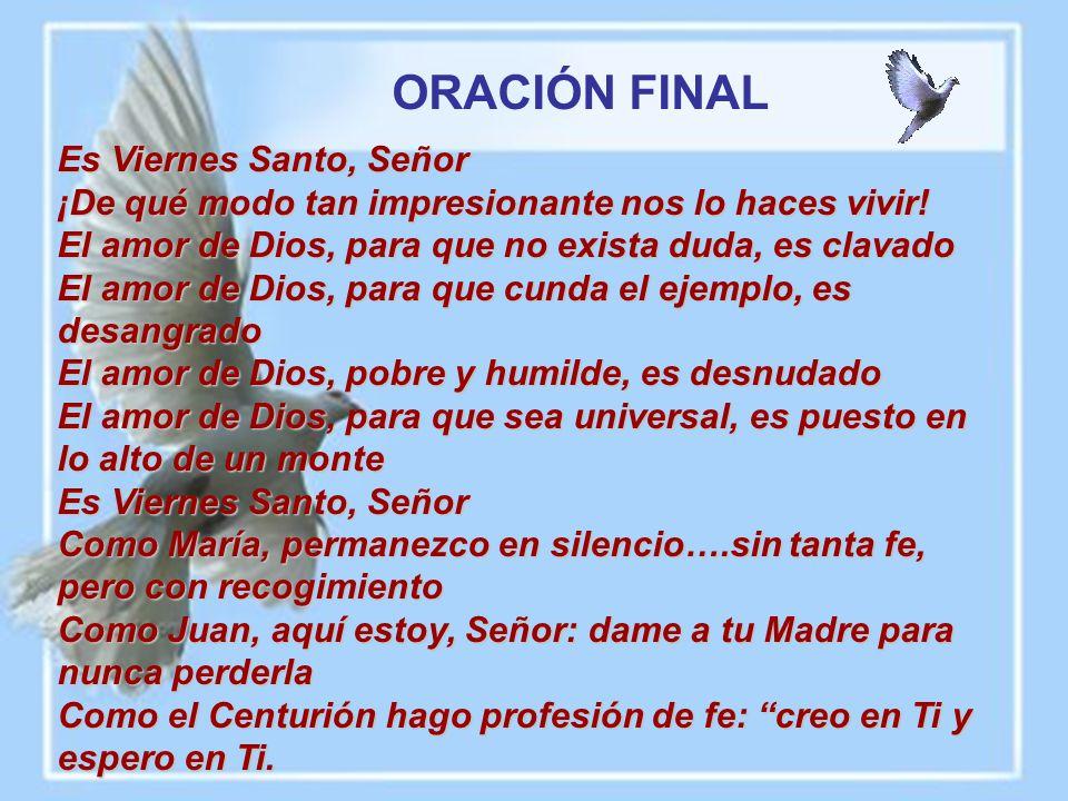 ORACIÓN FINAL Es Viernes Santo, Señor