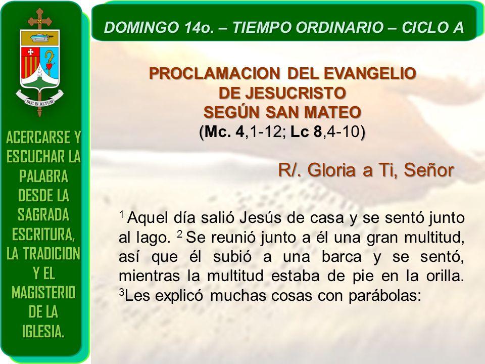 R/. Gloria a Ti, Señor PROCLAMACION DEL EVANGELIO DE JESUCRISTO