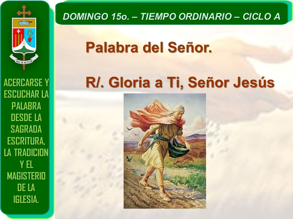 R/. Gloria a Ti, Señor Jesús