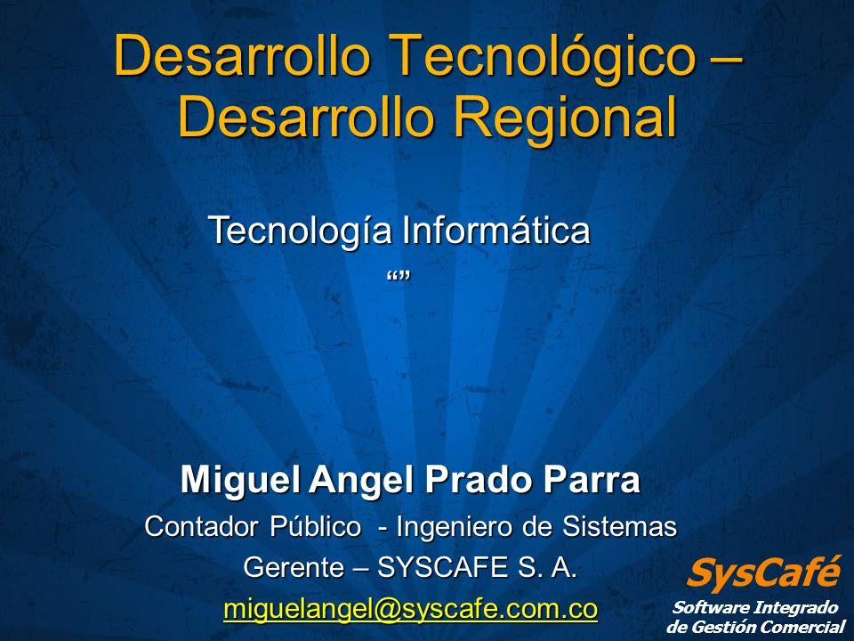 Desarrollo Tecnológico – Desarrollo Regional