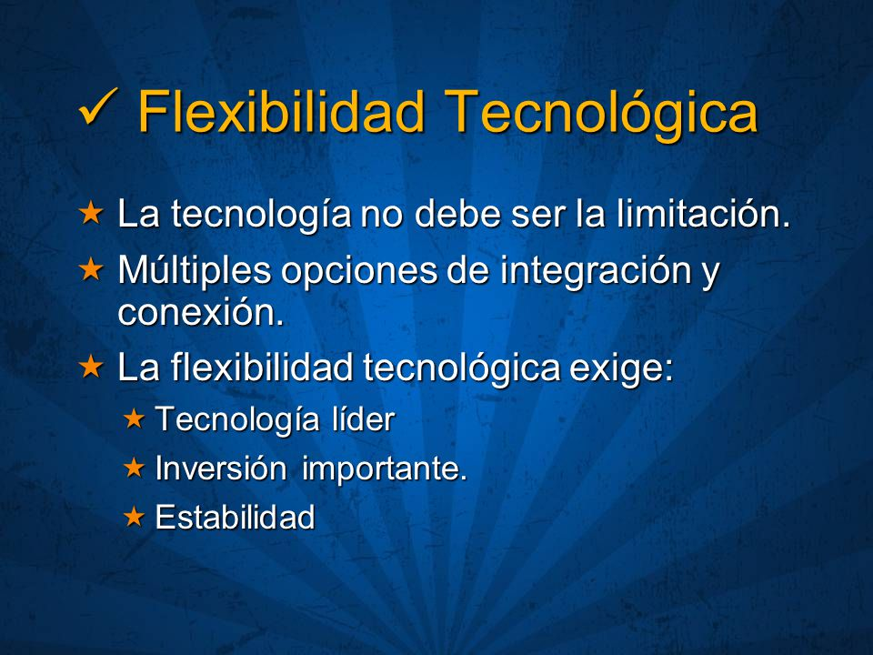  Flexibilidad Tecnológica