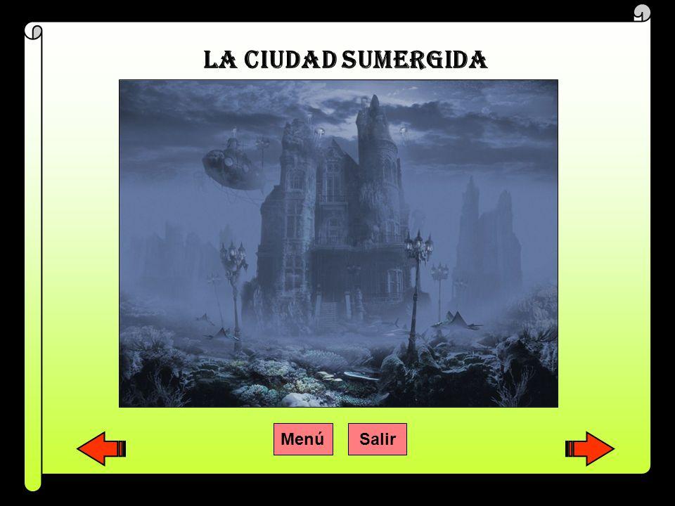LA CIUDAD SUMERGIDA Menú Salir