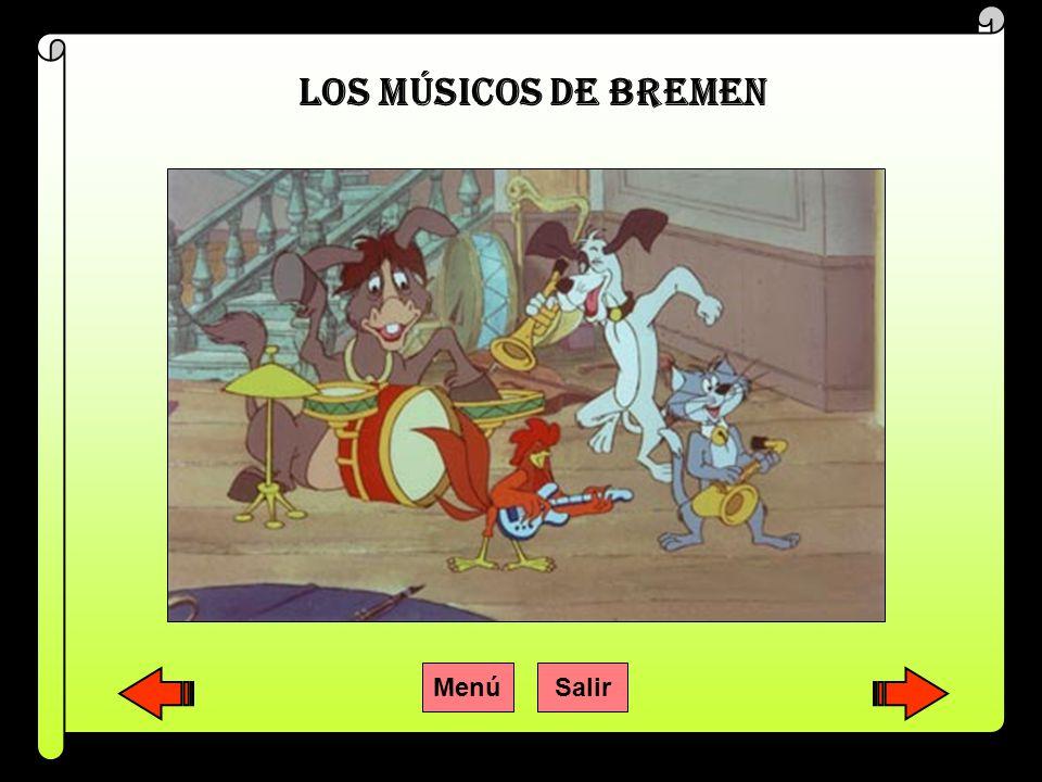 LOS MÚSICOS DE BREMEN Menú Salir