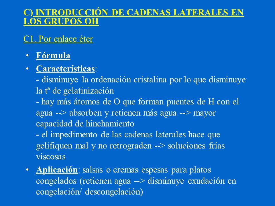 C) INTRODUCCIÓN DE CADENAS LATERALES EN LOS GRUPOS OH C1