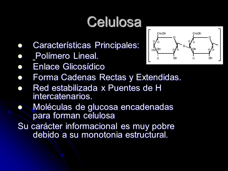 Celulosa Características Principales: Polímero Lineal.