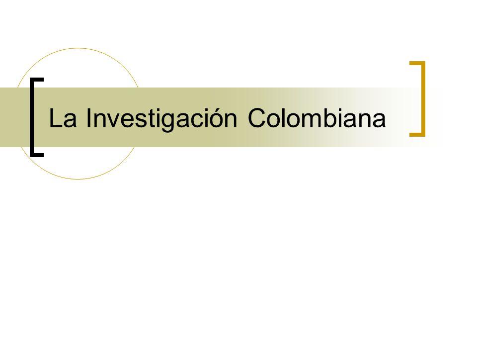 La Investigación Colombiana