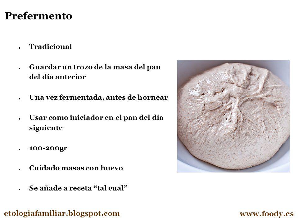 Prefermento etologiafamiliar.blogspot.com www.foody.es Tradicional