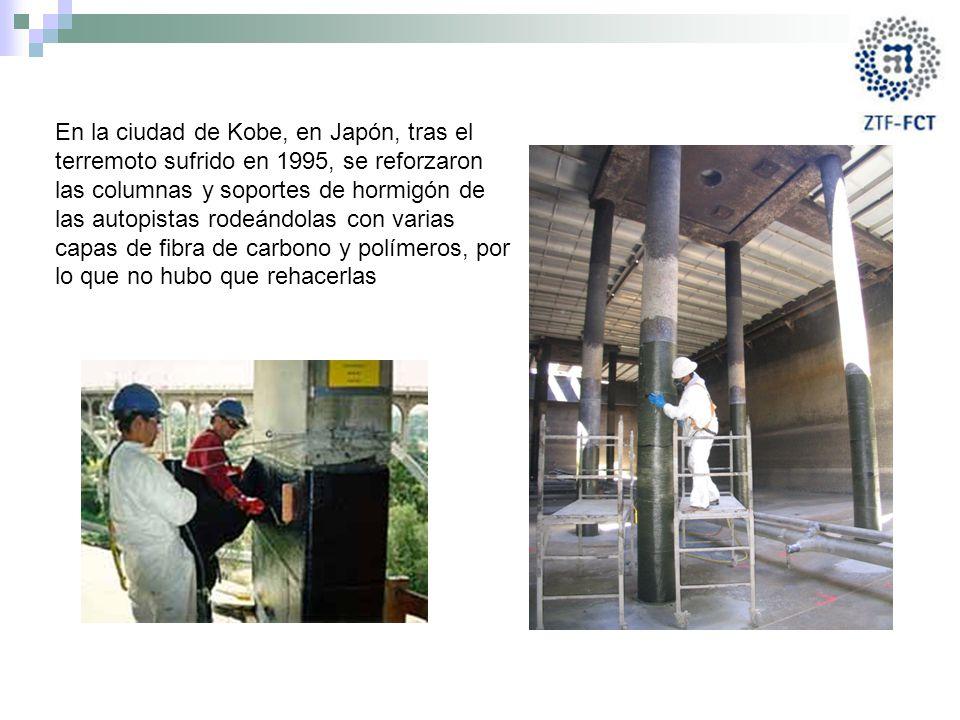 En la ciudad de Kobe, en Japón, tras el terremoto sufrido en 1995, se reforzaron las columnas y soportes de hormigón de las autopistas rodeándolas con varias capas de fibra de carbono y polímeros, por lo que no hubo que rehacerlas