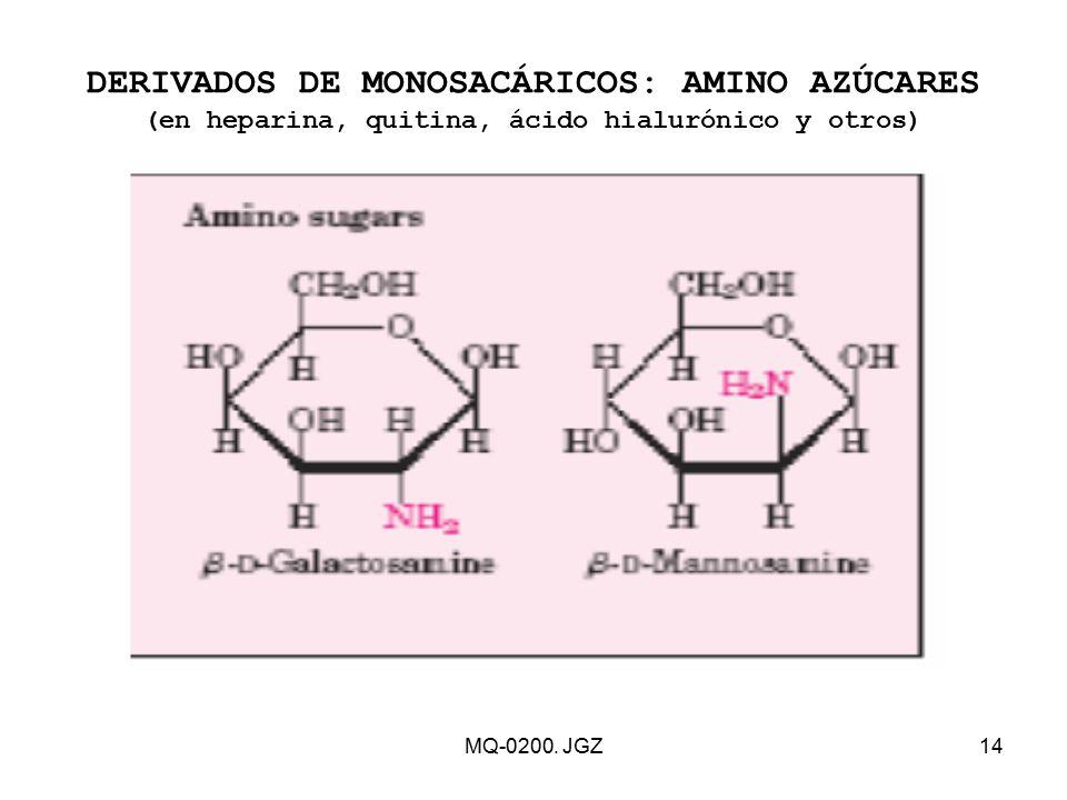 DERIVADOS DE MONOSACÁRICOS: AMINO AZÚCARES (en heparina, quitina, ácido hialurónico y otros)