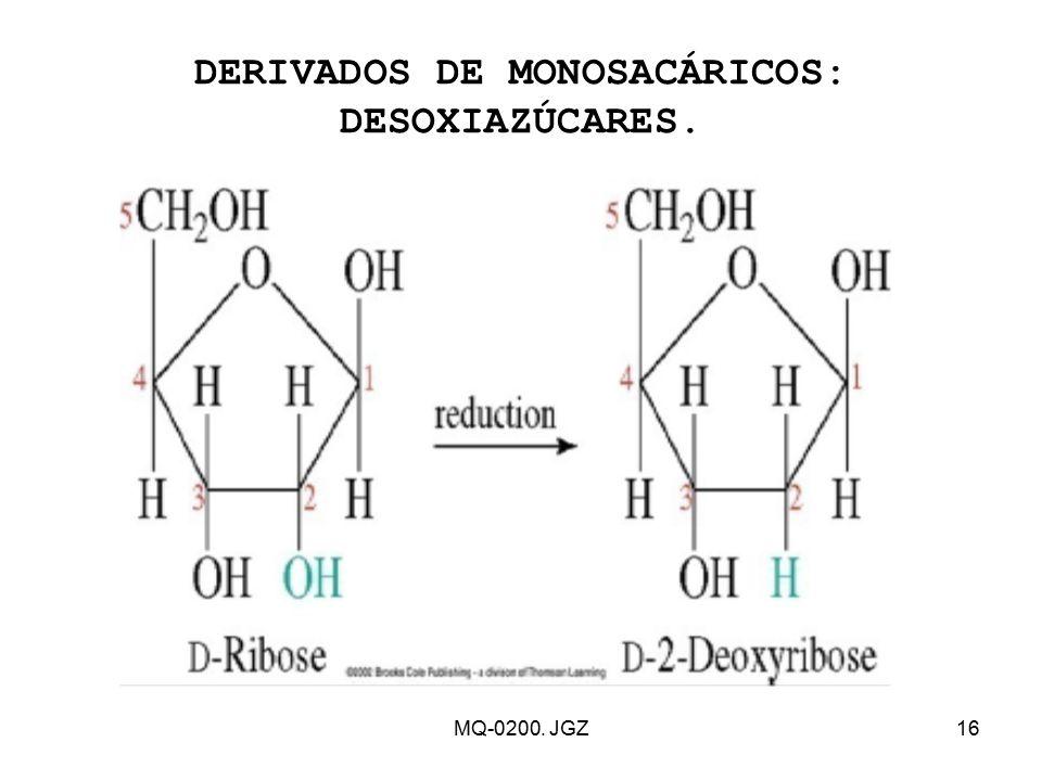 DERIVADOS DE MONOSACÁRICOS: DESOXIAZÚCARES.