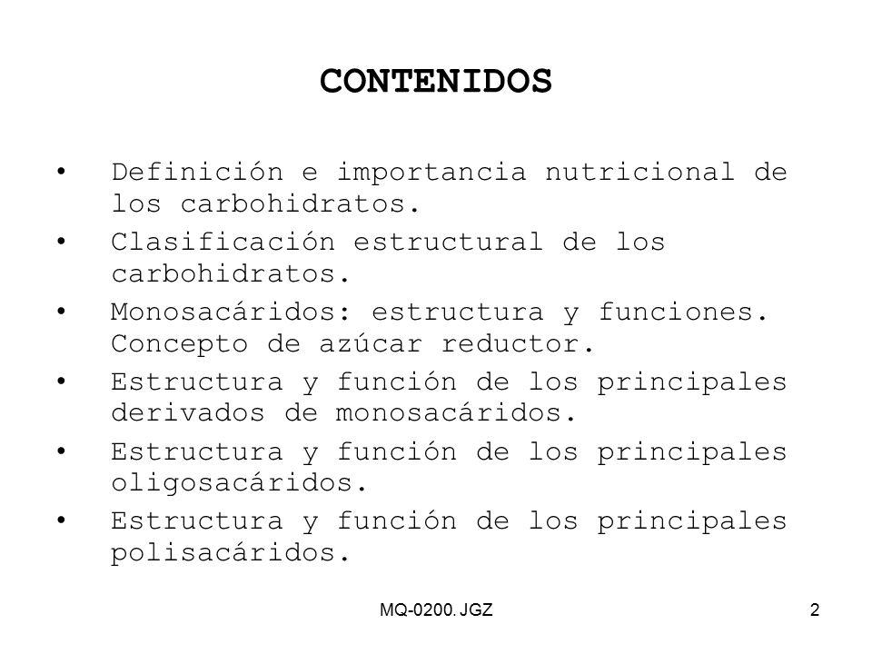 CONTENIDOS Definición e importancia nutricional de los carbohidratos.