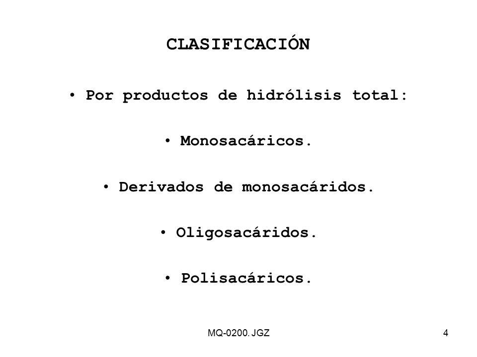 Por productos de hidrólisis total: Derivados de monosacáridos.