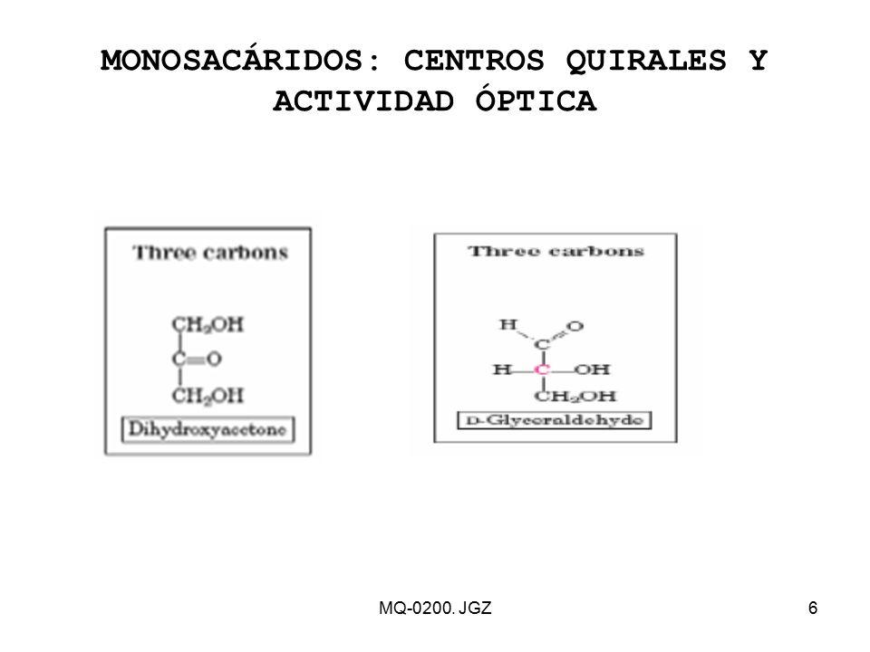 MONOSACÁRIDOS: CENTROS QUIRALES Y ACTIVIDAD ÓPTICA