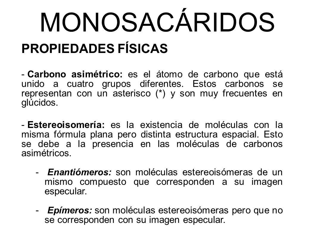 MONOSACÁRIDOS PROPIEDADES FÍSICAS