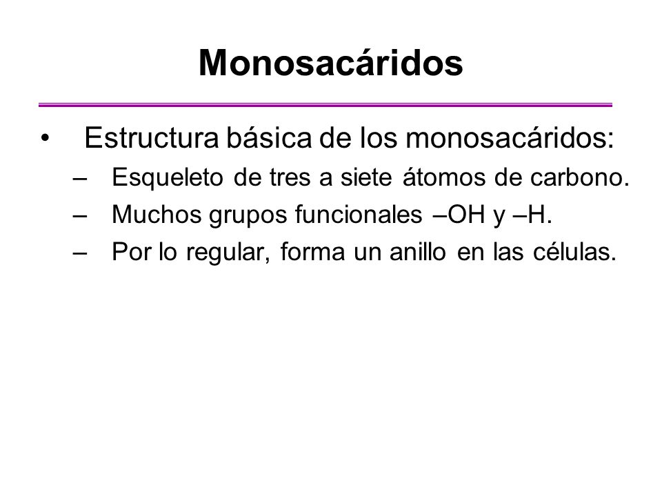 Monosacáridos Estructura básica de los monosacáridos: