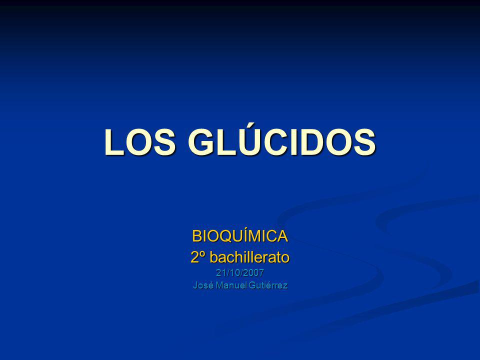 BIOQUÍMICA 2º bachillerato 21/10/2007 José Manuel Gutiérrez