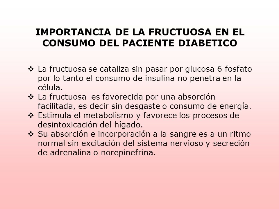 IMPORTANCIA DE LA FRUCTUOSA EN EL CONSUMO DEL PACIENTE DIABETICO