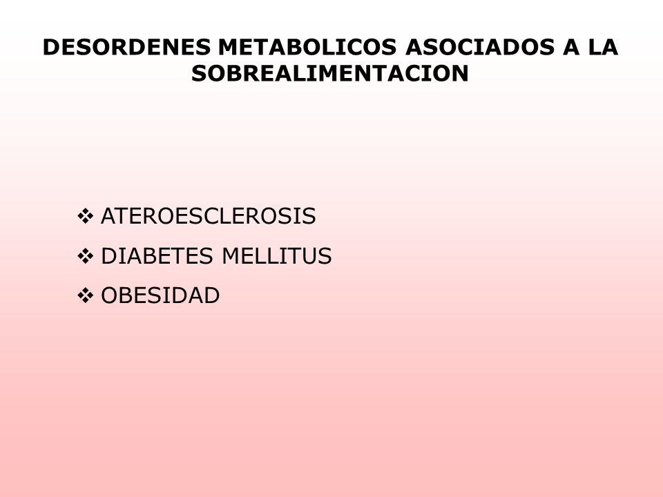 DESORDENES METABOLICOS ASOCIADOS A LA SOBREALIMENTACION