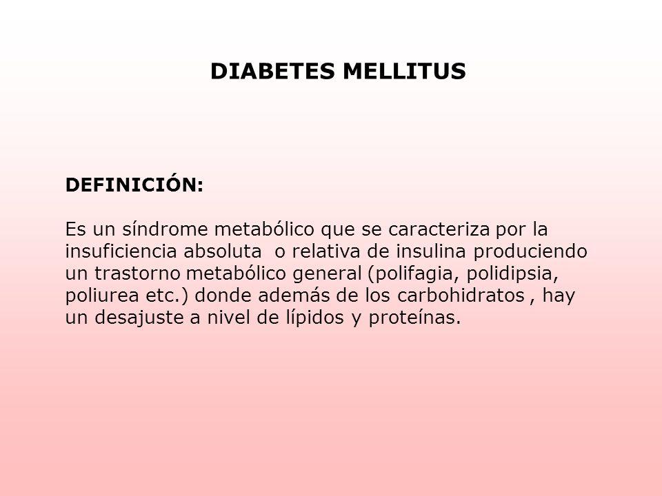 DIABETES MELLITUS DEFINICIÓN: