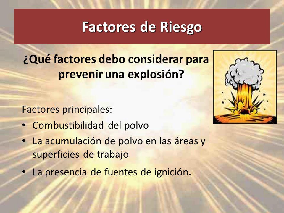 ¿Qué factores debo considerar para prevenir una explosión