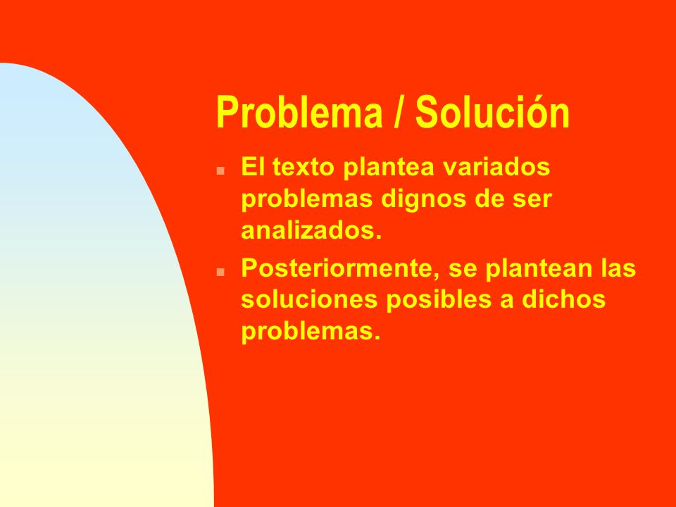 Problema / Solución El texto plantea variados problemas dignos de ser analizados.