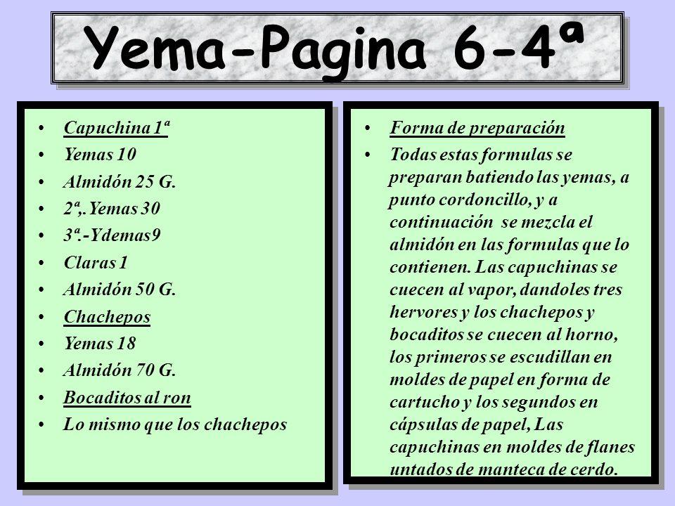 Yema-Pagina 6-4ª Capuchina 1ª Yemas 10 Almidón 25 G. 2ª,.Yemas 30