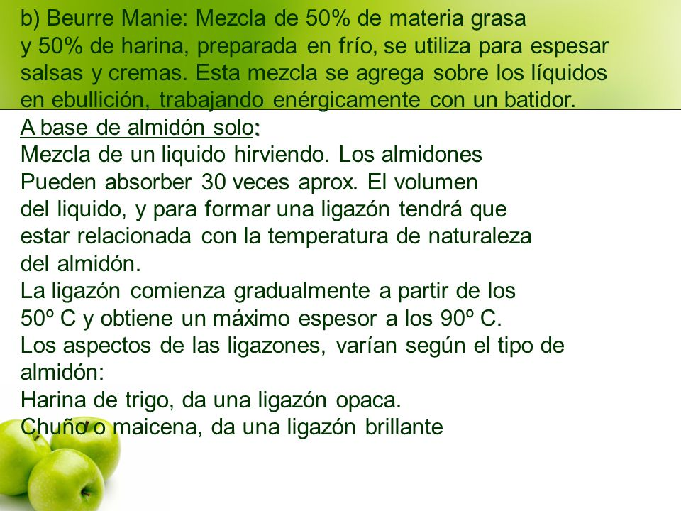 b) Beurre Manie: Mezcla de 50% de materia grasa